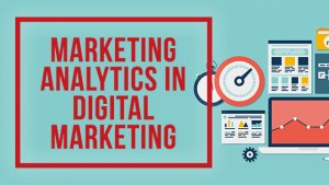 Marketing Analytics in Digital Marketing