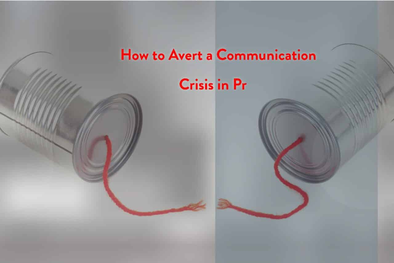 How to avert a communication crisis in PR